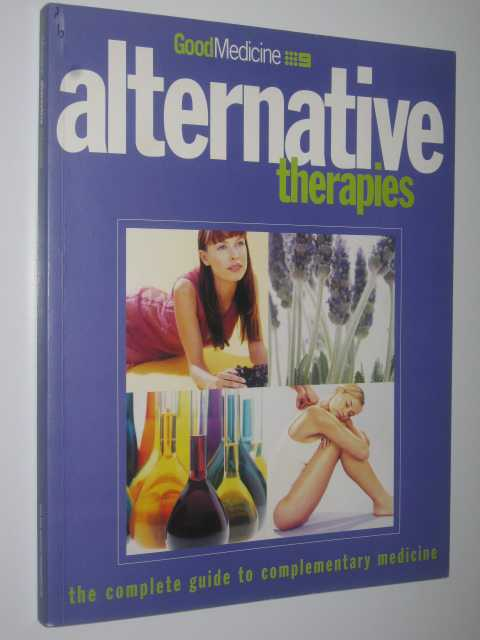 Image for Alternative Therapies : The Complete Guide to Complementary Medicine
