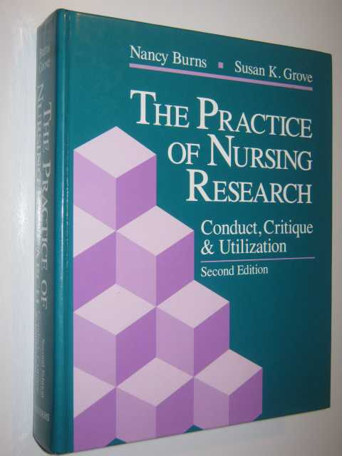 Image for The Practice of Nursing Research : Conduct, Critique and Utilization