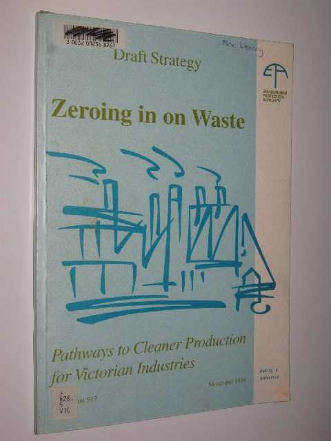 Image for Zeroing in on Waste : Pathways to Cleaner Production for Victorian Industries