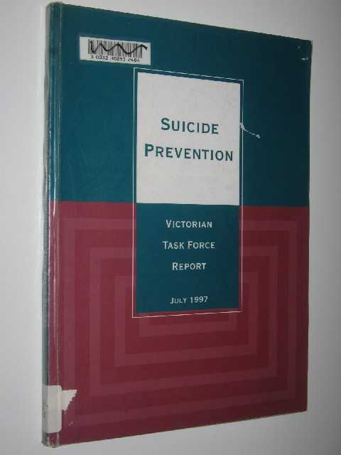 Image for Suicide Prevention : Victorian Task Force Report July 1997