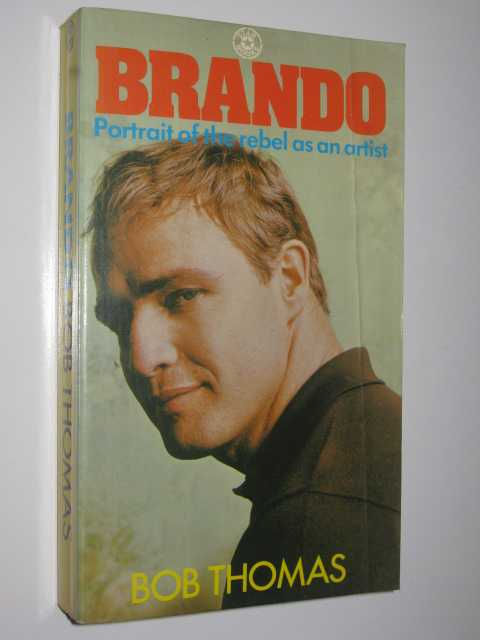Image for Brando : Portrait of the Rebel as an Artist