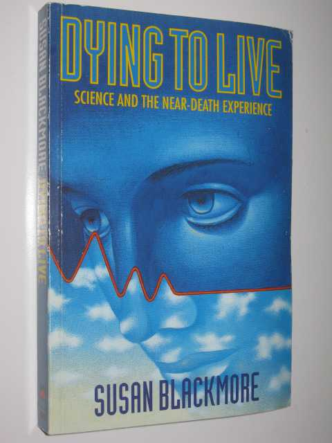 Image for Dying to Live : Science and the Near-Death Experience