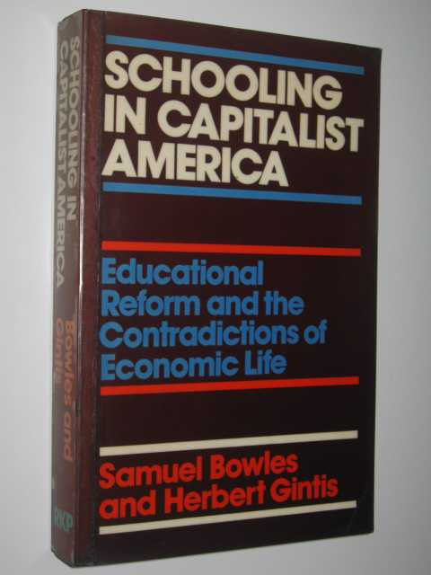 Image for Schooling in Capitalist America : Educational Reform and the Contradictions of Economic Life