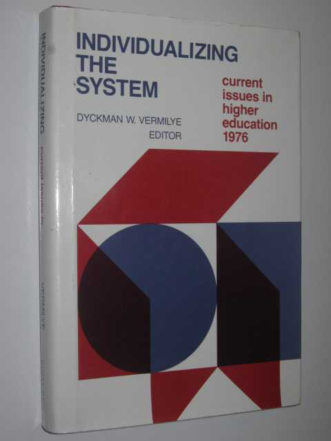 Image for Individualizing the System : Current Issues in Higher Education 1976