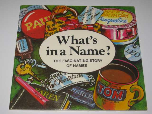 Image for What's In A Name : The Fascinating Story Of Names