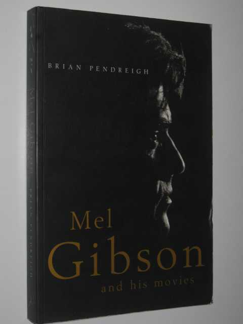 Image for Mel Gibson and His Movies
