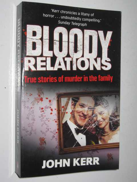 Image for Bloody Relations : True Stories of Murder in the Family