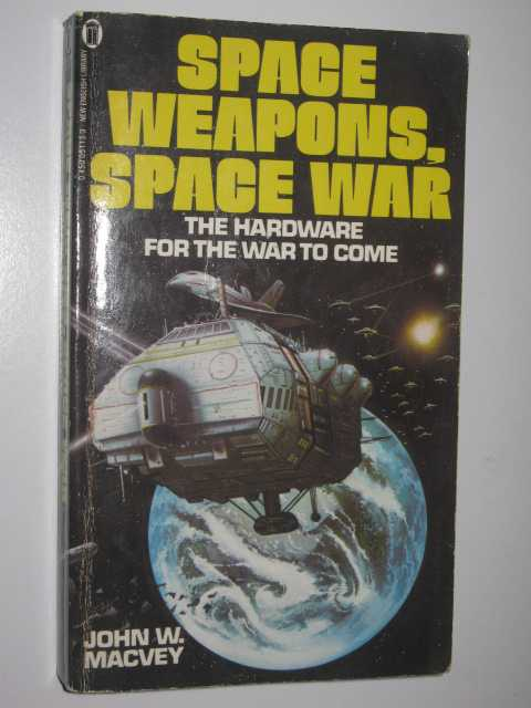 Image for Space Weapons, Space War : The Hardware For The War To Come