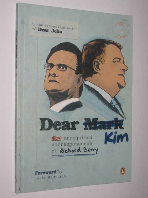 Image for Dear Mark/Kim : More Unrequited Correspondence of Richard Berry