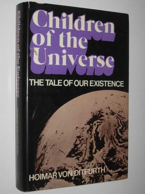 Image for Children of the Universe : The Tale of Existence