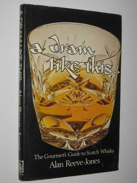 Image for A Dram Like This : The Gourmet's Guide To Scotch Whisky