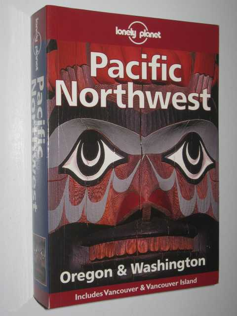 Image for Pacific Northwest: Oregon & Washington - Lonely Planet Travel Guide Series