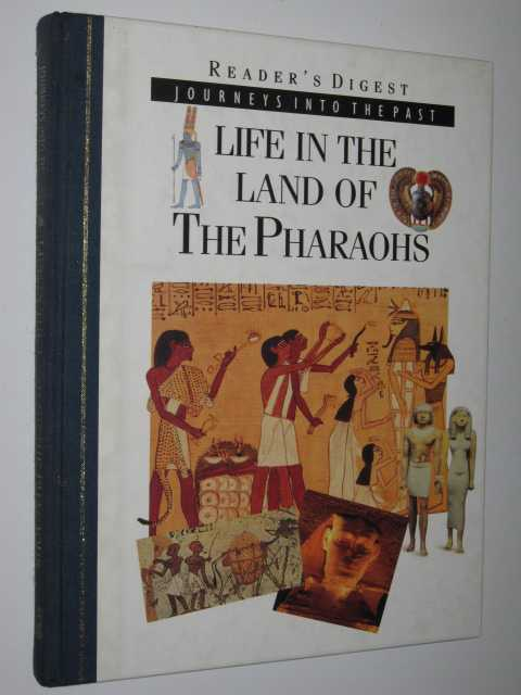 Image for Life in the Land of the Pharaohs - Journeys into the Past Series