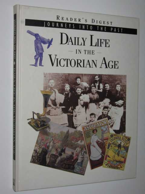 Image for Daily Life in the Victorian Age - Journeys into the Past Series