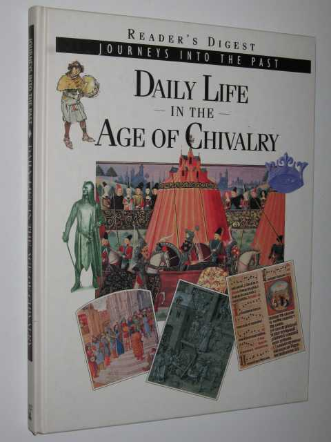 Image for Daily Life in the Age of Chivalry - Journeys into the Past Series