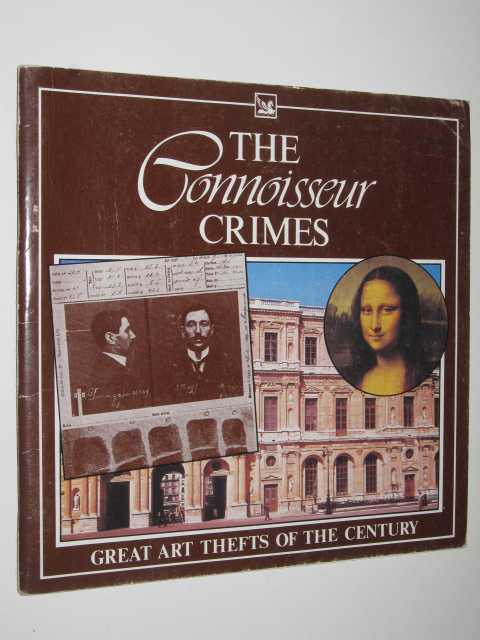 Image for The Connoisseur Crimes : Great Art Thefts of the Century