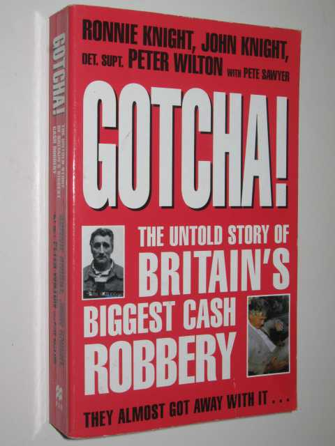Image for Gotcha! : The Untold Story of Britain's Biggest Cash Robbery