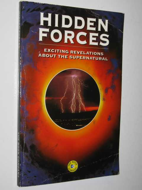 Image for Hidden Forces : Exciting Revelations About the Supernatural