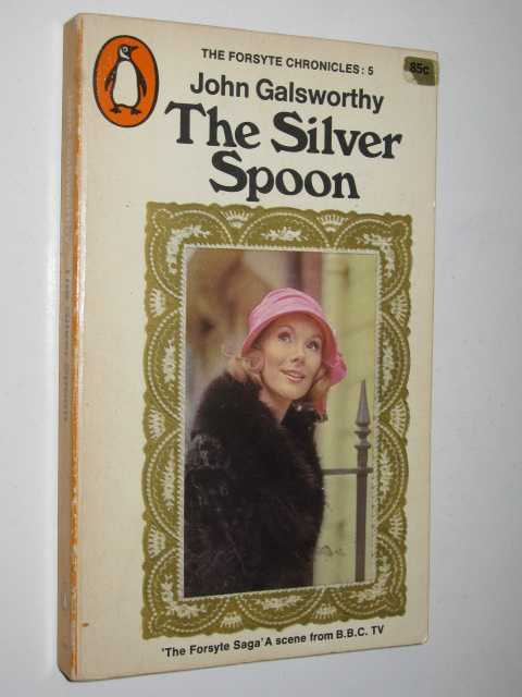 Image for The Silver Spoon - Forsyte Chronicles #5