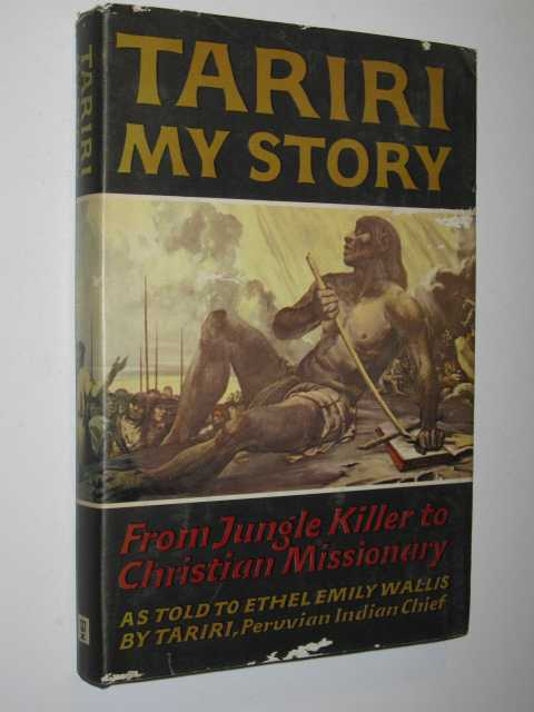 Image for Tariri: My Story : From Jungle Killer to Christian Missionary