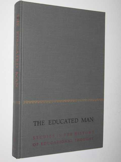 Image for The Educated Man : Studies in the History of Educational Thought