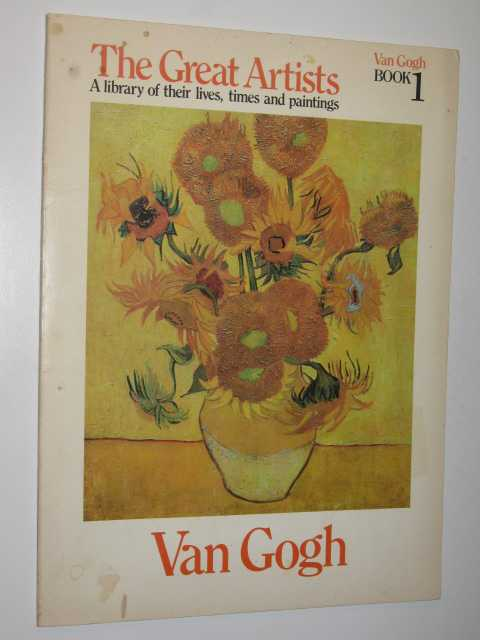 Image for Van Gogh - The Great Artists: A Library of Their Lives, Times and Paintings Series #1