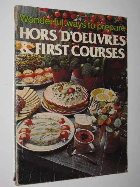 Image for Wonderful Ways To Prepare Hors Doeuvres & First Courses