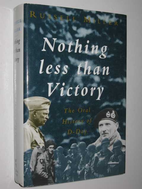 Image for Nothing Less Than Victory : The Oral History of D-Day