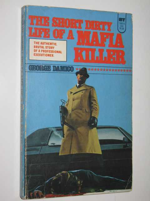 Image for The Short Dirty Life of a Mafia Killer