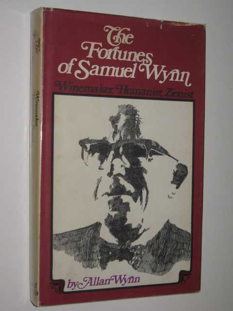 Image for The Fortunes of Samuel Wynn : Winemaker, Humanist, Zionist