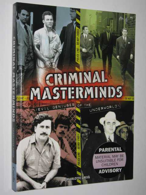 Image for Criminal Masterminds : Evil Geniuses of the Underworld