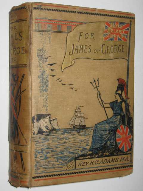 Image for For James or George : A Schoolboys Tale of 1745