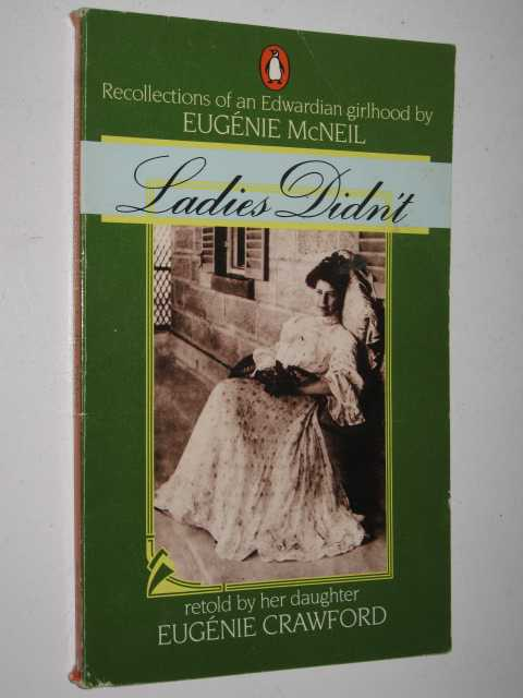 Image for Ladies Didn't : Recollections of an Edwardian Girlhood by Eugenie McNeil