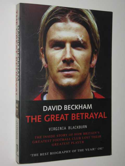 Image for David Beckham : The Great Betrayal
