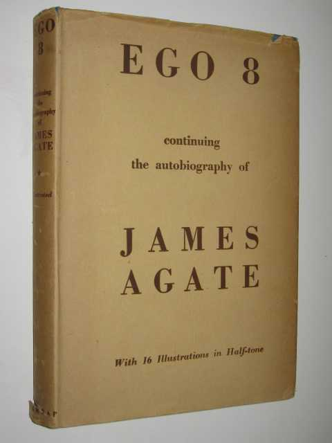 Image for Ego 8 : Continuing the Autobiography of James Agate