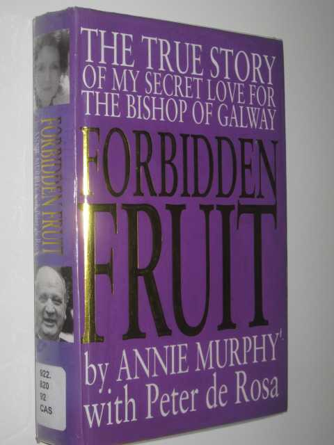 Image for Forbidden Fruit : The True Story of My Secret Love for the Bishop