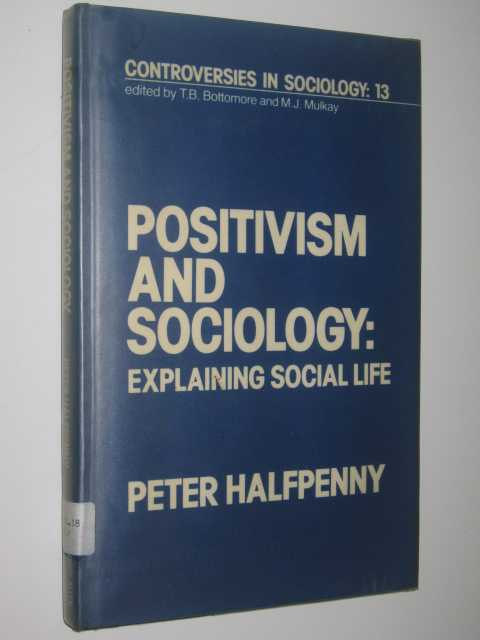 Image for Positivism and Sociology : Explaining Social Life