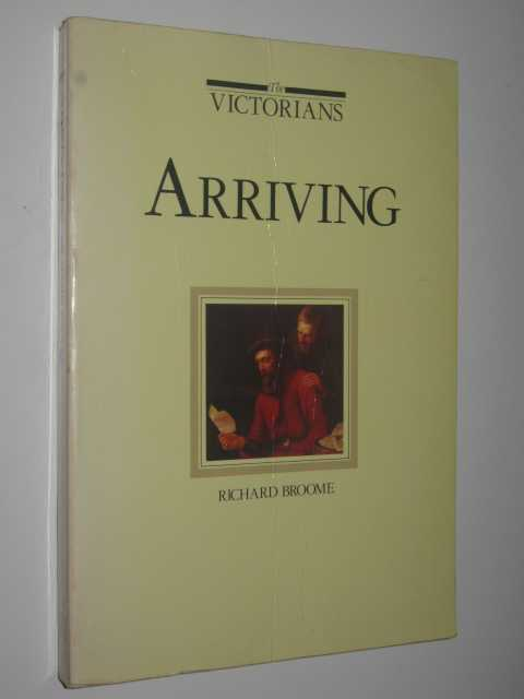 Image for THE VICTORIANS : Arriving + Settling + Making Their Mark