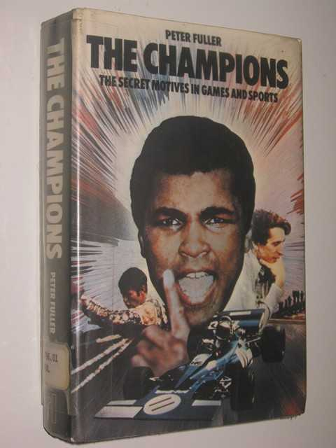 Image for The Champions : The Secret Motives In Games And Sports