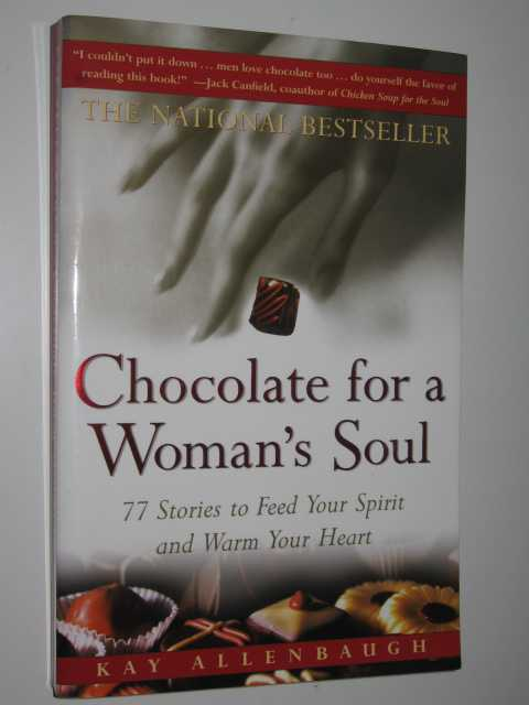 Image for Chocolate for a Woman's Soul : 77 Stories to Feed Your Spirit and Warm Your Heart