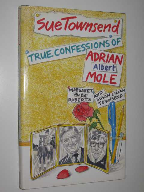 Image for True Confessions of Adrian Albert Mole, Margaret Hilda Roberts and Susan Lilian Townsend