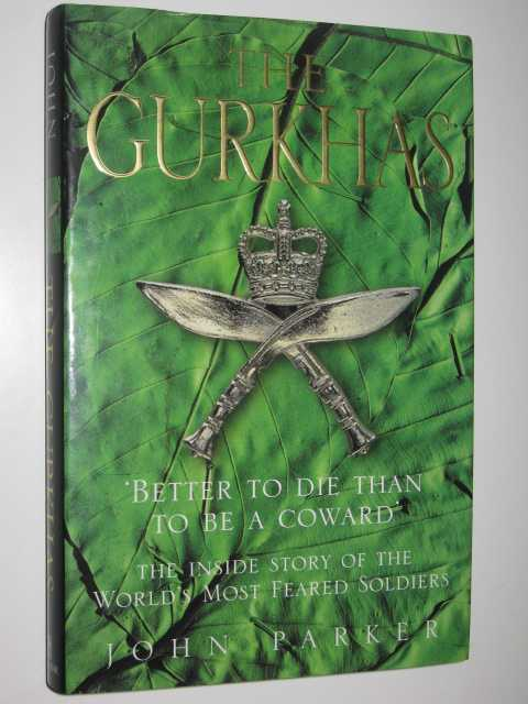 Image for The Gurkhas : The Inside Stories of the World's Most Feared Soldiers