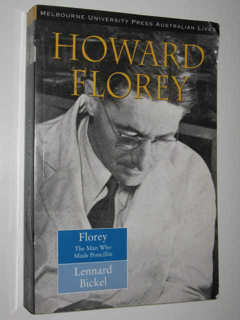 Image for Howard Florey : The Man Who Made Penicillin