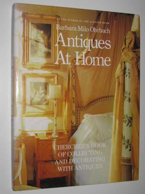 Image for Antiques at Home : Cherchez's Book of Collecting and Decorating with Antiques