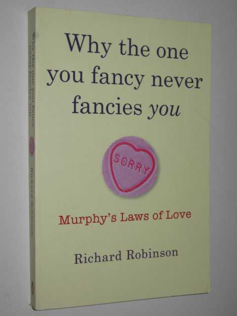 Image for Why the One You Fancy Never Fancies You : Murphy's Laws of Love