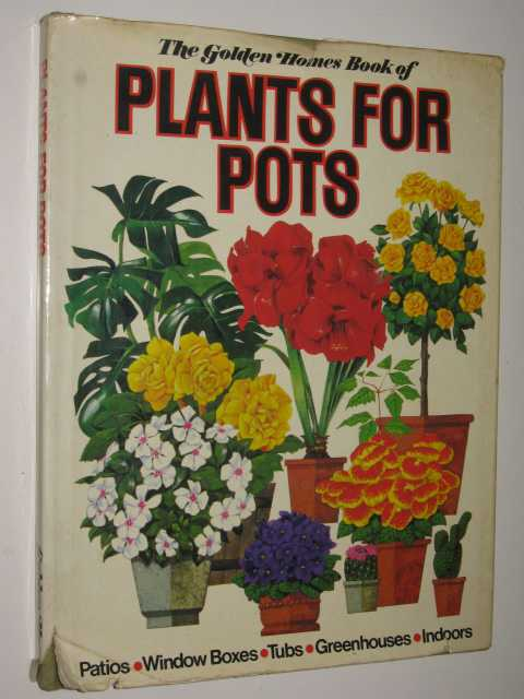 Image for The Golden Homes Book Of Plants For Pots