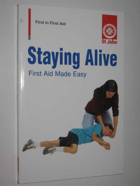 Image for Staying Alive : First Aid Made Easy