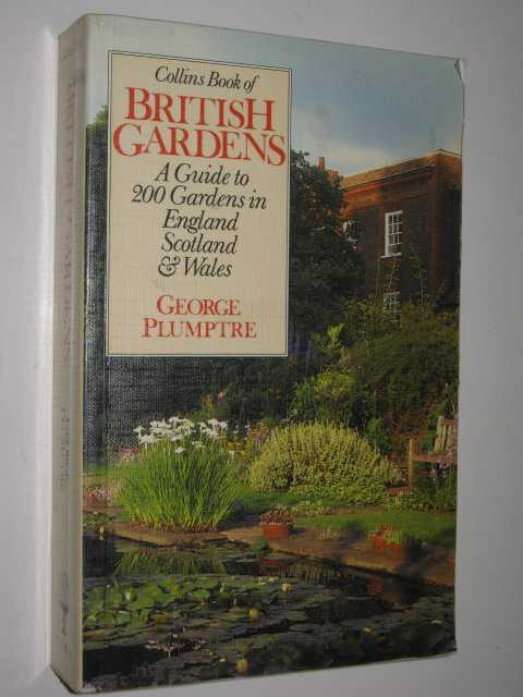 Image for Collins Book Of British Gardens : A Guide To 200 Gardens In England, Scotland & Wales