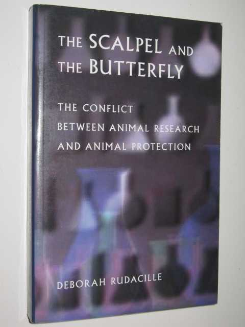 Image for The Scalpel & The Butterfly : The Conflict Between Animal Research & Animal Protection