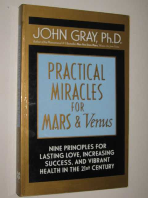 Image for Practical Miracles For Mars & Venus : Nine Principles for Lasting Love, Increasing Success and Vibrant Health in the 21st Century